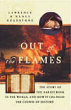 Out of the flames : the story of one of the rarest books in the world, and how it changed the course of history