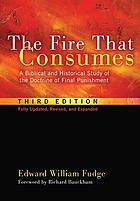 The fire that consumes : a biblical and historical study of the doctrine of final punishment