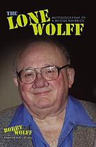 The lone Wolff : autobiography of a bridge maverick