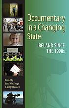 Documentary in a changing state : Ireland since the 1990s