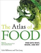 The atlas of food : who eats what, where, and why