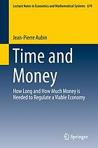 Time and money : how long and how much money is needed to regulate a viable economy