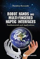 Robot hands and multi-fingered haptic interfaces : fundamentals and applications