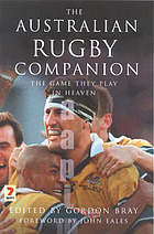 The Australian rugby companion : the game they play in heaven