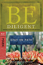 Be diligent : serving others as you walk with the Master servant