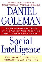 Social intelligence : the new science of human relationships