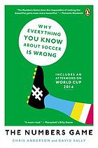 The numbers game : why everything you know about soccer is wrong