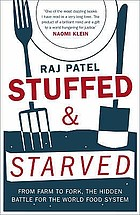 Stuffed & starved : markets, power and the hidden battle for the world food system