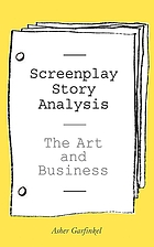 Screenplay story analysis : the art and business