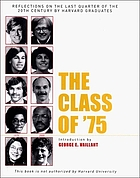 The class of '75 : reflections on the last quarter of the 20th century by Harvard graduates