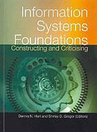 Information systems foundations : constructing and criticising