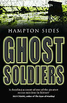 Ghost soldiers : the astonishing story of one of wartime's greatest escapes
