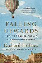 Falling upwards : how we took to the air