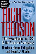 High treason : the assassination of JFK & the case for conspiracy