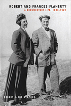 Robert and Frances Flaherty : early years and the making of Nanook