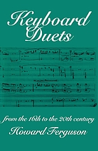 Keyboard duets : from the 16th to the 20th century for one and two pianos : an introduction