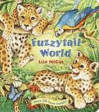 Fuzzytail world