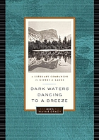 Dark waters dancing to a breeze : a literary companion to rivers and lakes