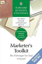 Harvard business essentials : marketer's toolkit : the 10 strategies you need to succeed.