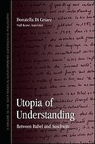 Utopia of understanding : between Babel and Auschwitz