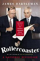 Rollercoaster : my hectic years as Jean Chretien's diplomatic advisor, 1994-1998