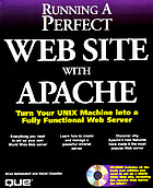 Running a perfect web site with Apache : <turn your UNIX machine into a fully functional Web server>