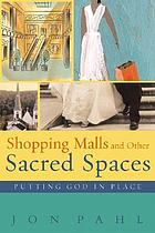 Shopping malls and other sacred spaces : putting God in place