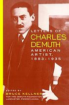 Letters of Charles Demuth : American artist; 1883 - 1935; [with assessments of his work by his contemporaries: A. E. Gallatin ...]