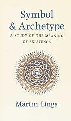 Symbol & archetype : a study of the meaning of existence