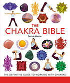 The chakra bible : the definitive guide to working with chakras