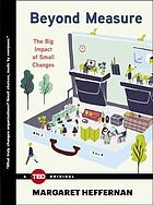 Beyond measure : the big impact of small changes