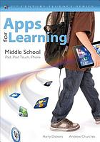 Apps for learning, middle school : iPad, iPod Touch, iPhone
