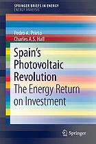 Spain's Photovoltaic Revolution : the Energy Return on Investment.