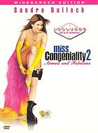 Miss Congeniality 2 : Armed and Fabulous