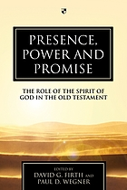 Presence, power, and promise : the role of the spirit of God in the Old Testament