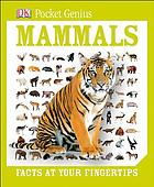Mammals : facts at your fingertips.