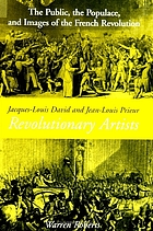 Jacques-Louis David and Jean-Louis Prieur, revolutionary artists : the public, the populace, and images of the French Revolution