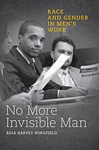 No more invisible man : race and gender in men's work