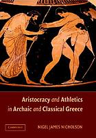 Aristocracy and Athletics in Archaic and Classical Greece cover image