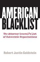 American blacklist : the attorney general's list of subversive organizations