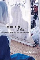 Reclaiming Adat : contemporary Malaysian film and literature
