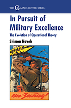 In pursuit of military excellence : the evolution of operational theory