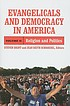 Evangelicals and democracy in America by  Steven G Brint
