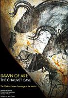 Dawn of art : the Chauvet Cave : the oldest known paintings in the world