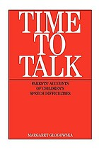 Time to talk : parents' accounts of children's speech difficulties