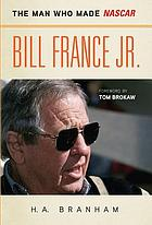 Bill France, Jr. : the man who made NASCAR