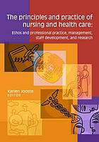 The principles and practice of nursing and health care : ethos and professional practice, management, staff development, and research