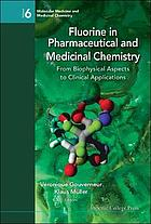 Fluorine in pharmaceutical and medicinal chemistry : from biophysical aspects to clinial applications