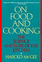 On food and cooking : the science and lore of the kitchen