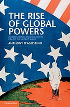 The rise of global powers : international politics in the era of the world wars